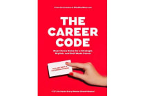 The Career Code - Must-Know Rules For a Strategic, Stylish, and Self-Made Career