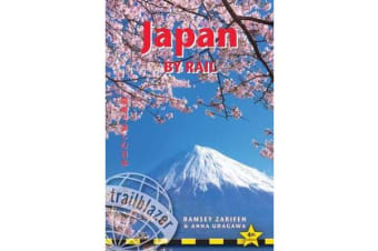 Japan by Rail - Includes Rail Route Guide and 30 City Guides