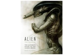 Alien - The Archive - The Ultimate Guide to the Classic Movies