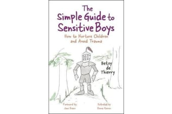 The Simple Guide to Sensitive Boys - How to Nurture Children and Avoid Trauma