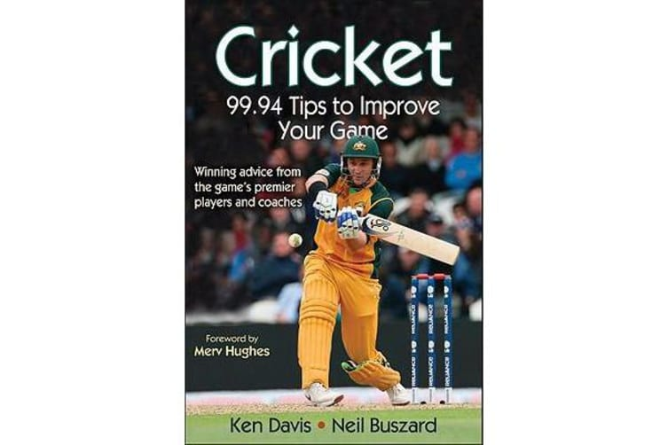 Cricket - 99.94 Tips to Improve Your Game
