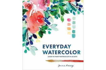 Everyday Watercolor - Learn to Paint Watercolor in 30 Days