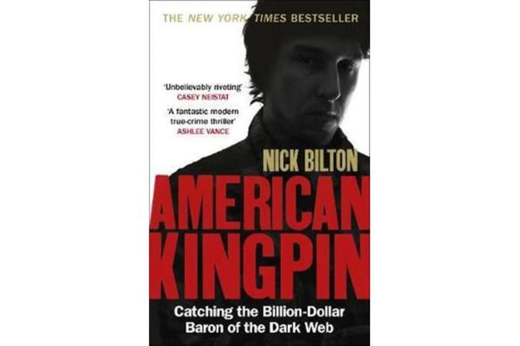 American Kingpin - Catching the Billion-Dollar Baron of the Dark Web