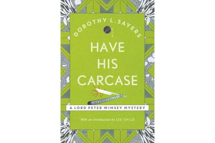 Have His Carcase - Lord Peter Wimsey Book 8