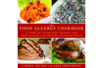 The Food Allergy Cookbook - A Guide to Living with Allergies and Entertaining with Healthy, Delicious Meals
