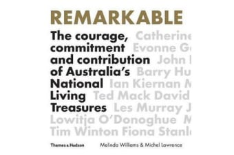 Remarkable - The Courage, Commitment and Contribution of Australia's National Living Treasures