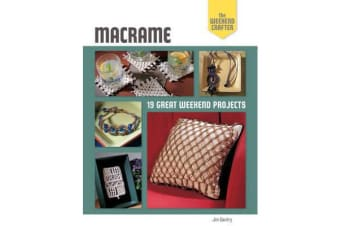 The Weekend Crafter: Macrame - 19 Great Weekend Projects