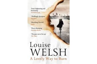 A Lovely Way to Burn - Plague Times Trilogy 1