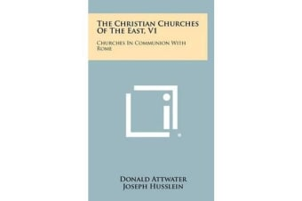 The Christian Churches of the East, V1