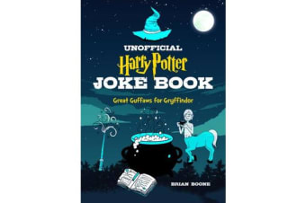 The Unofficial Harry Potter Joke Book - Great Guffaws for Gryffindor