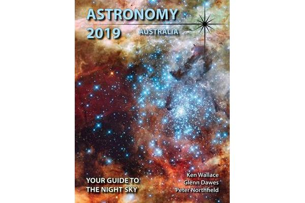 Astronomy 2019 Australia - Your Guide to the Night Sky