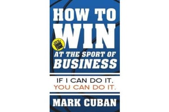 How to Win at the Sport of Business - If I Can Do It, You Can Do It