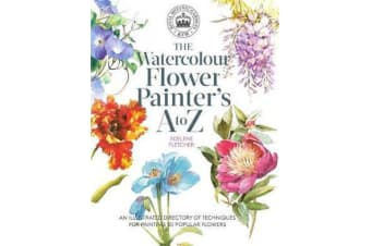 Kew: The Watercolour Flower Painter's A to Z - An Illustrated Directory of Techniques for Painting 50 Popular Flowers