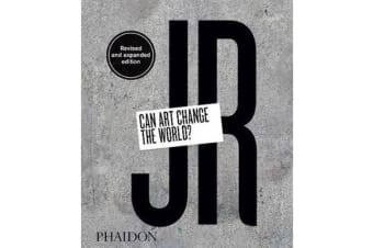 JR - Can Art Change the World? (Revised and Expanded Edition)