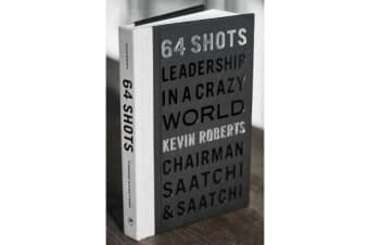 64 Shots - Leadership in a Crazy World