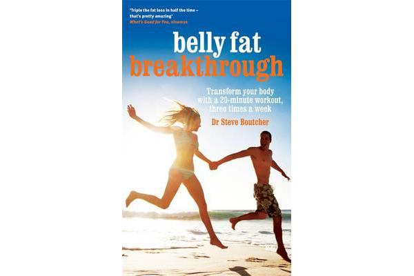 Belly Fat Breakthrough - Transform Your Body with a 20-Minute Workout, 3 Times a Week