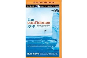 The Confidence Gap - A Guide to Overcoming Fear and Self-Doubt