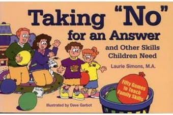 """Taking """"No"""" for an Answer - & Other Skills Children Need"""