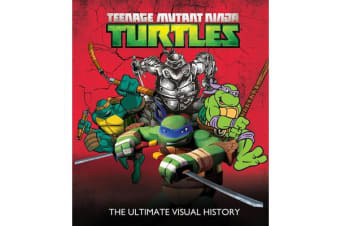 Teenage Mutant Ninja Turtles - The Ultimate Visual History