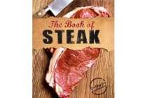 The Book of Steak - Cooking for Carnivores