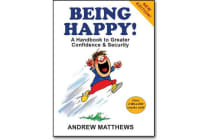 Being Happy! - A Handbook to Greater Confidence and Security