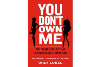 You Don't Own Me - The Court Battles That Exposed Barbie's Dark Side