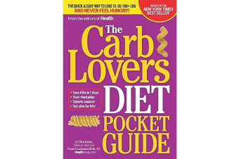 The CarbLovers Diet Pocket Guide - The Quick Way to Eat What You Love and Get Slim for Life!