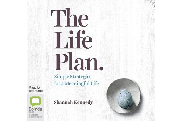 The Life Plan - Simple Strategies for a Meaningful Life