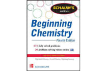 Schaum's Outline of Beginning Chemistry - 673 Solved Problems + 16 Videos