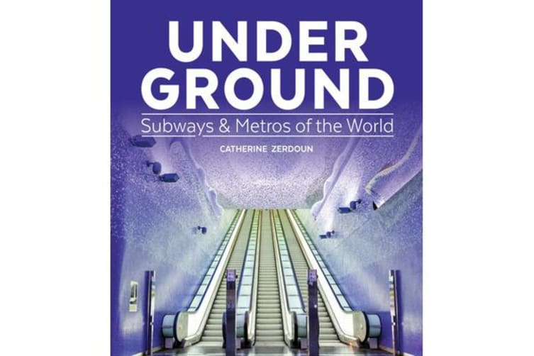 Under Ground - Subways and Metros of the World