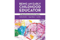 Being an Early Childhood Educator - Bringing Theory and Practice Together