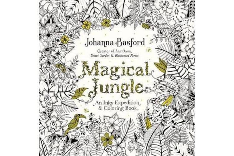 Magical Jungle - An Inky Expedition and Coloring Book for Adults