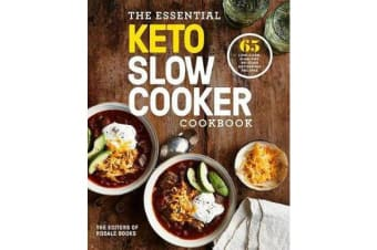 The Essential Keto Slow Cooker Cookbook - 65 Low-Carb, High-Fat, No-FussKetogenic Recipes
