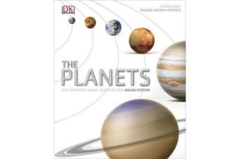 The Planets - The Definitive Visual Guide to Our Solar System