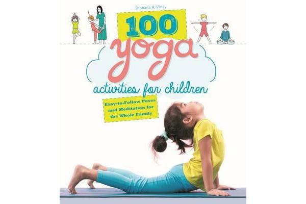 Image of 100 Yoga Activities for Children - Easy-to-Follow Poses and Meditation for the Whole Family