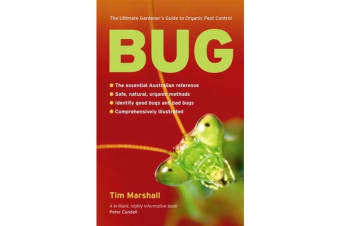 Bug - The Ultimate Gardener's Guide to Organic Pest Control