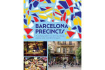 Barcelona Precincts - A Curated Guide to the City's Best Shops, Eateries, Bars and Other Hangouts