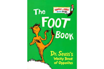 The Foot Book - Dr. Seuss's Wacky Book of Opposites