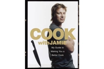 Cook with Jamie - My Guide to Making You a Better Cook