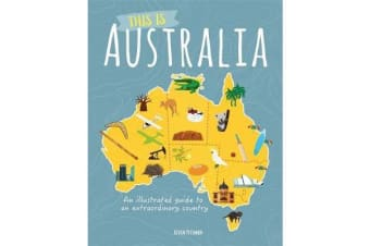 This is Australia - An illustrated guide to an extraordinary country