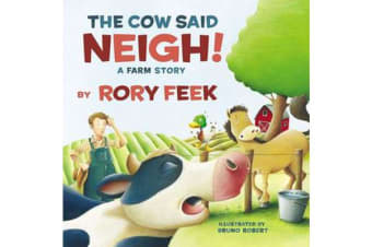 The Cow Said Neigh! (board book) - A Farm Story