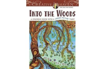 Creative Haven Into the Woods - A Coloring Book with a Hidden Picture Twist