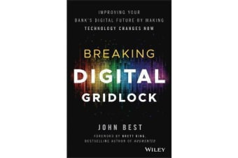 Breaking Digital Gridlock - Improving Your Bank's Digital Future by Making Technology Changes Now + Website