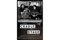 From Cradle to Stage - Stories from the Mothers Who Rocked and Raised Rock Stars