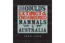 John Gould's Extinct and Endangered Mammals of Australia