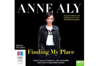 Finding My Place - From Cairo to Canberra - the irresistible story of an irrepressible woman