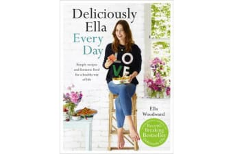 Deliciously Ella Every Day - Simple recipes and fantastic food for a healthy way of life