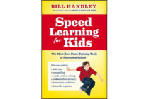 Speed Learning for Kids - The Must-have Brain-training Tools to Succeed at School