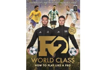 F2: World Class - Football Tips and Tricks For The World Stage (Skills Book 3)