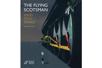 Flying Scotsman - Speed, Style and Service